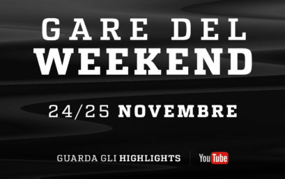 Highlights / Gare del Weekend (24 / 25 Novembre)